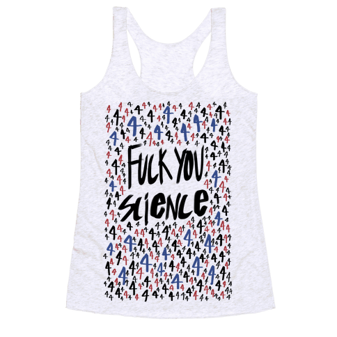 F*** You Science Racerback Tank Top