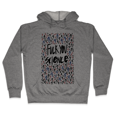 F*** You Science Hooded Sweatshirt