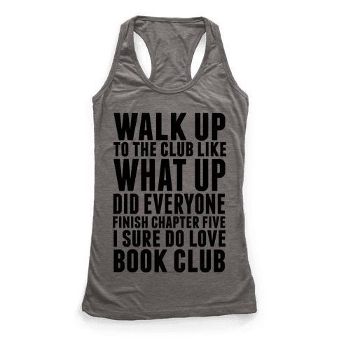 Walk Up To The Club Like What Up Did Everyone Finish Chapter Five I Sure Do Love Book Club Racerback Tank Top