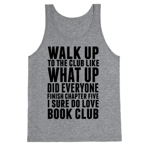 Walk Up To The Club Like What Up Did Everyone Finish Chapter Five I Sure Do Love Book Club Tank Top