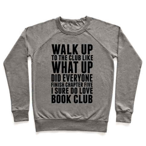 Walk Up To The Club Like What Up Did Everyone Finish Chapter Five I Sure Do Love Book Club Pullover