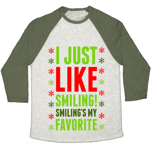 I Just Like Smiling! Smiling's my Favorite! Baseball Tee