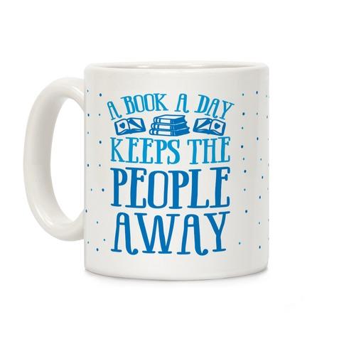 A Book A Day Keeps The People Away Coffee Mug