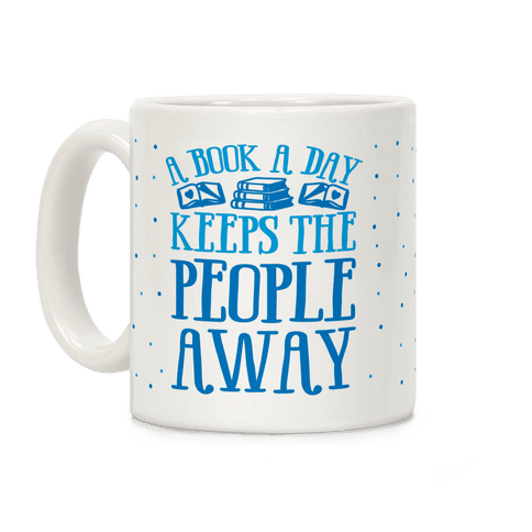 A Book A Day Keeps The People Away Coffee Mug