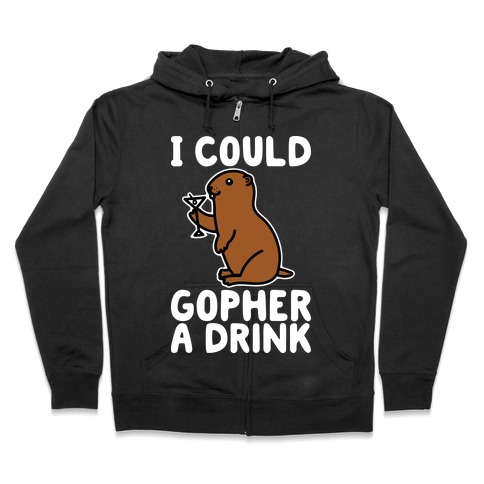 I Could Gopher A Drink Hoodie   LookHUMAN