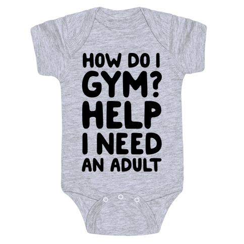 How Do I Gym? Help, I Need An Adult Baby Onesy