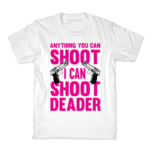 Anything You Can Shoot Kids T-Shirt