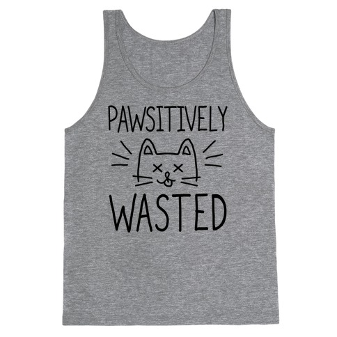 Let's Get Pawsitively Wasted Tank Top