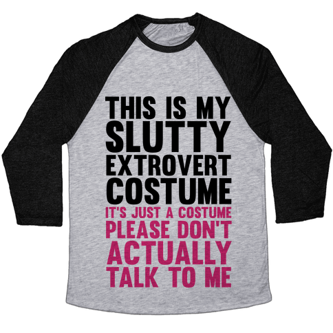 This Is My Slutty Extrovert Costume Baseball Tee