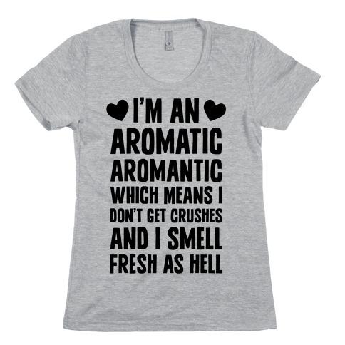 I'm An Aromatic Aromantic Womens T-Shirt