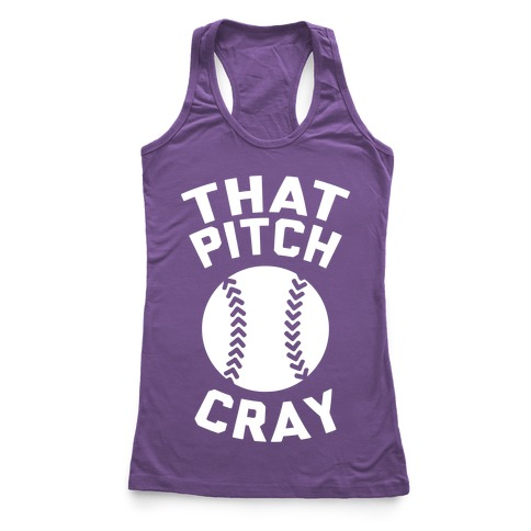 That Pitch Cray Racerback Tank Top