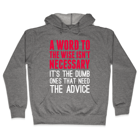 Word To The Wise Hooded Sweatshirt