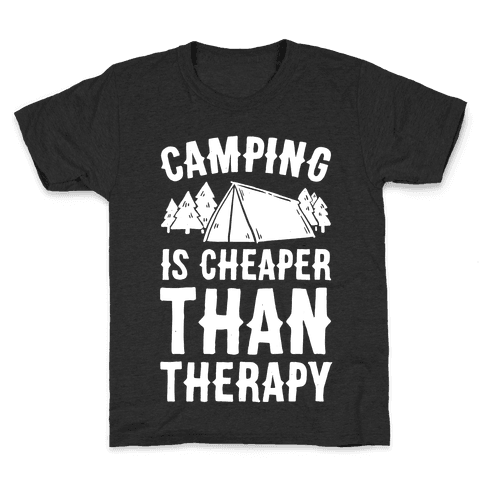 Camping It's Cheaper Than Therapy Kids T-Shirt