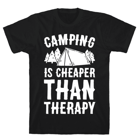 Camping It's Cheaper Than Therapy Mens T-Shirt