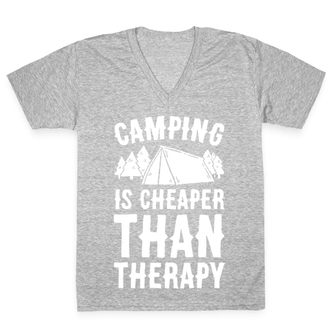 Camping It's Cheaper Than Therapy V-Neck Tee Shirt
