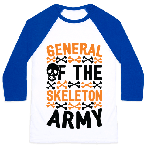General Of The Skeleton Army Baseball Tee