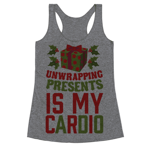 Unwrapping Presents Is My Cardio Racerback Tank Top