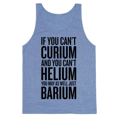If You Can't Curium Tank Top