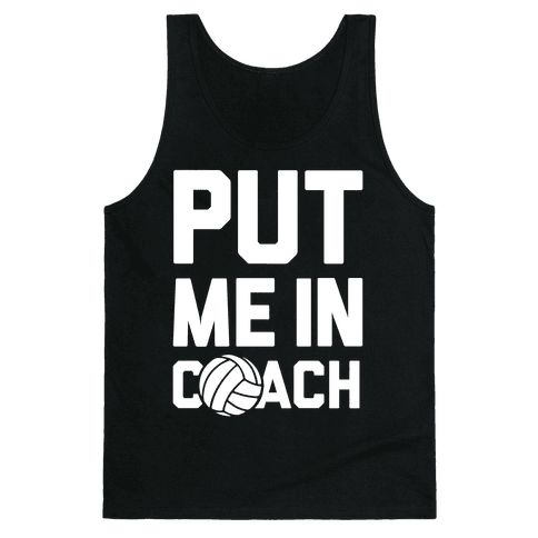 Put Me In Coach (Volleyball) Tank Top