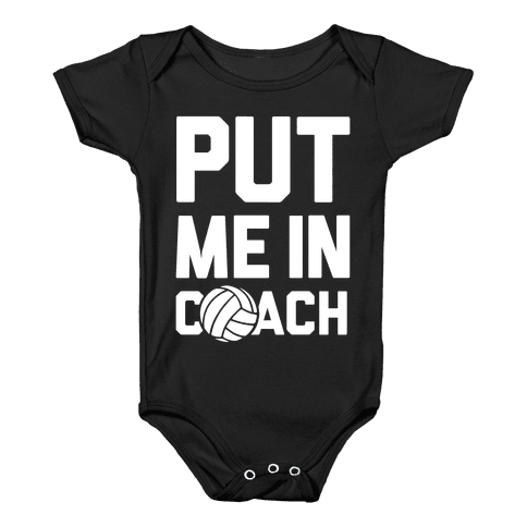 Put Me In Coach (Volleyball) Baby Onesy