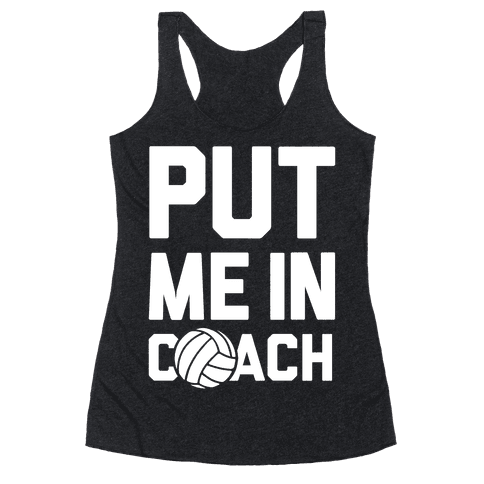 Put Me In Coach (Volleyball) Racerback Tank Top