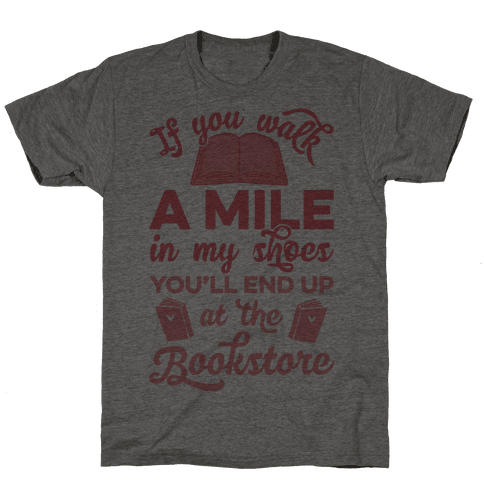 If You Walk A Mile In My Shoes Mens T-Shirt