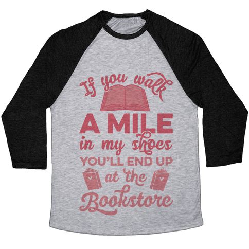 If You Walk A Mile In My Shoes Baseball Tee
