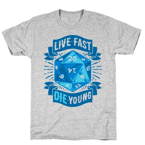 Live Fast Die Young D20 T-Shirt