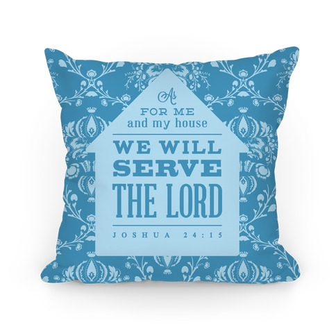 My House Will Serve the Lord - Blue Pillow