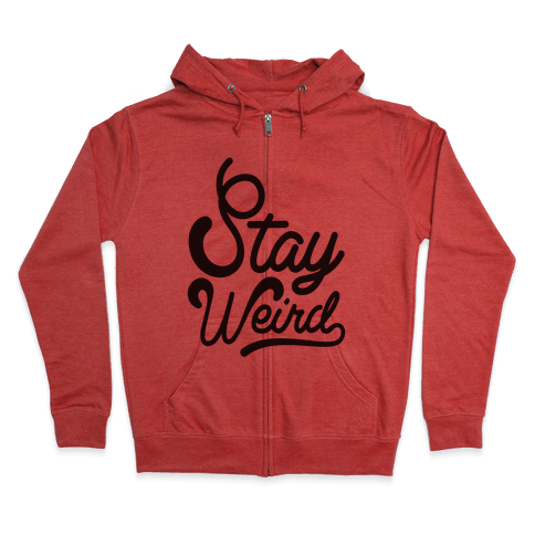 Stay Weird Zip Hoodie