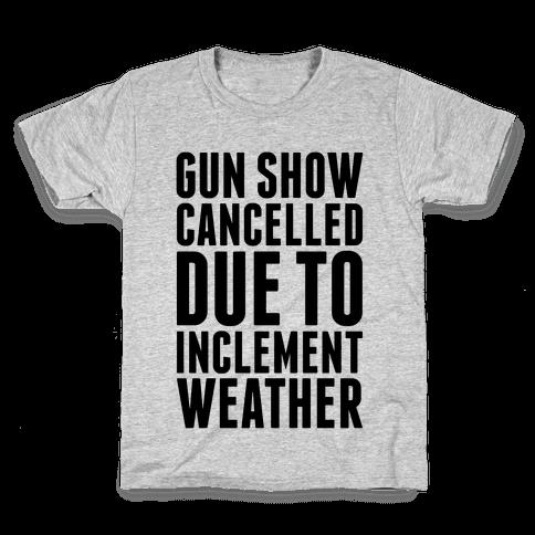 Gun Show Cancelled Kids T-Shirt