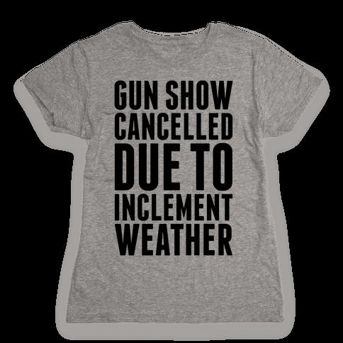Gun Show Cancelled Womens T-Shirt