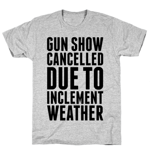 Gun Show Cancelled Mens T-Shirt