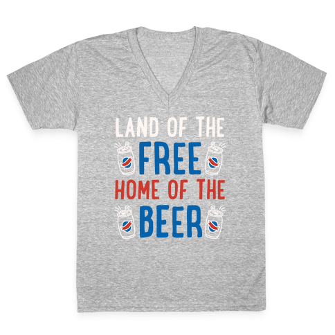 Land of the Free Home of The Beer V-Neck Tee Shirt