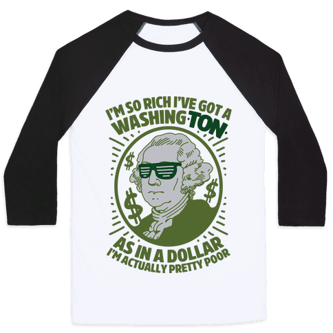 I'm So Rich I've Got a WashingTON Baseball Tee