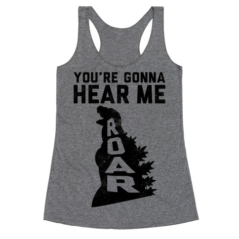 You're Gonna Hear Me Roar (Vintage) Racerback Tank Top