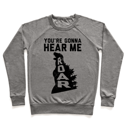 You're Gonna Hear Me Roar (Vintage) Pullover