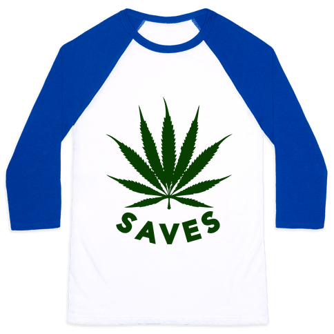 Weed Saves Baseball Tee