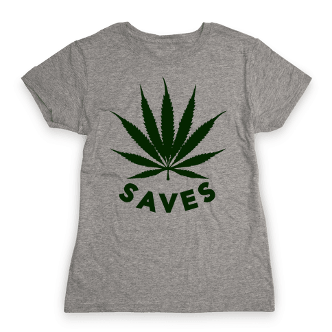 Weed Saves Womens T-Shirt