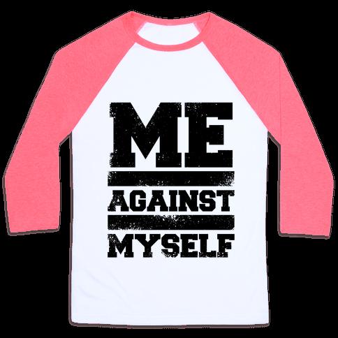 Me Against Myself Baseball Tee