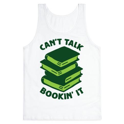 Can't Talk, Bookin' It Tank Top