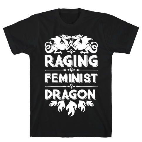 Raging Feminist Dragon Mens T-Shirt