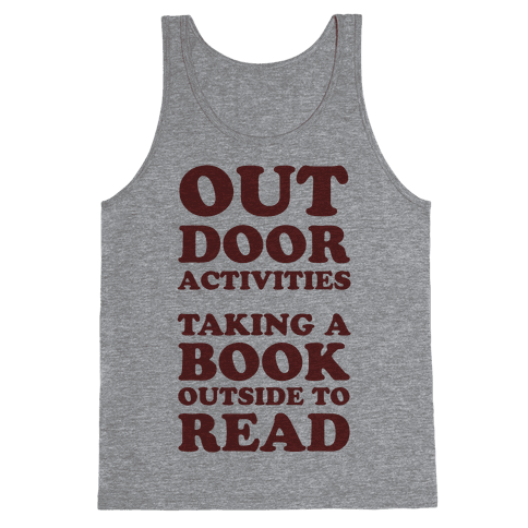 Outdoor Activities Taking A Book Outside To Read Tank Top