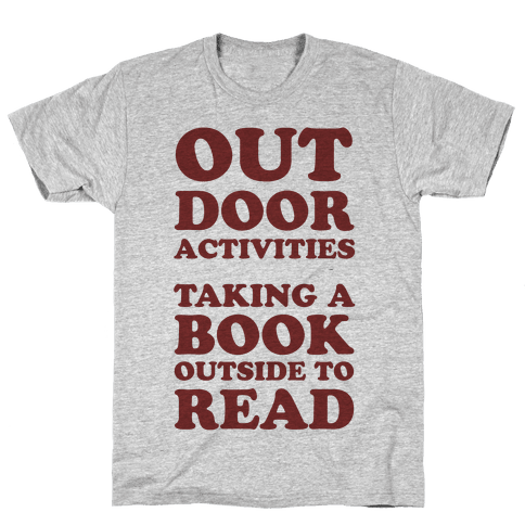 Outdoor Activities Taking A Book Outside To Read Mens T-Shirt