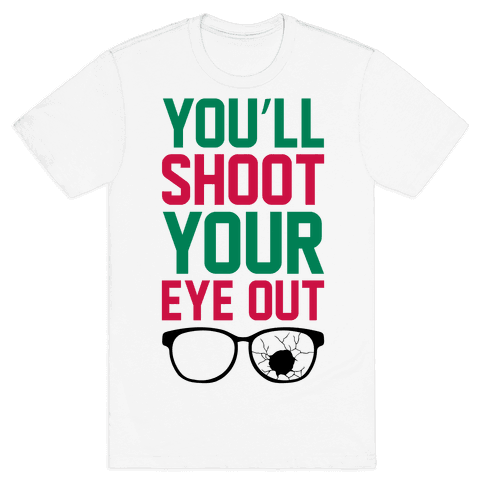 Shoot Your Eye Out Mens T-Shirt