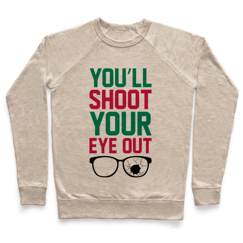 Shoot Your Eye Out Pullover