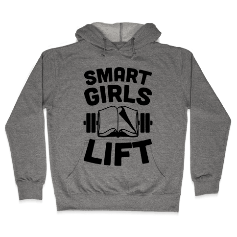 Smart Girls Lift Hooded Sweatshirt
