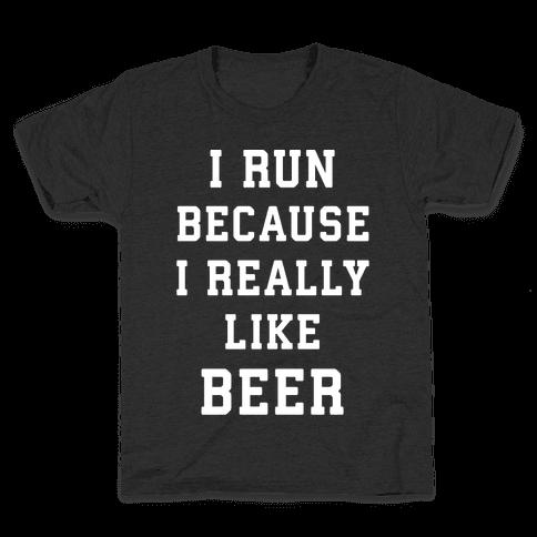 I Run Because I Really Like Beer Kids T-Shirt