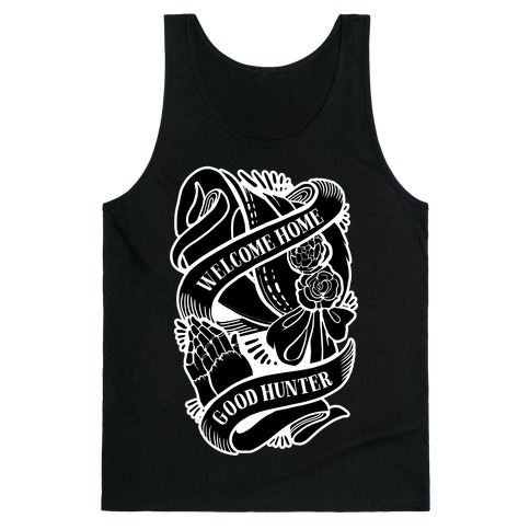 Welcome Home Good Hunter Tank Top