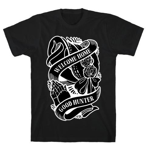 Welcome Home Good Hunter T-Shirt